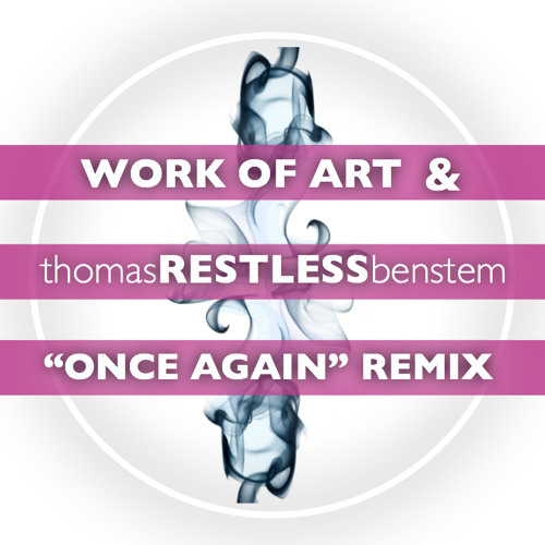 """RESTLESS / WORK OF ART """"Once Again"""" REMIX"""