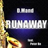 D.Mand feat. Peter Be - Runaway (The Saxophone Song) (Radio Edit Preview) (2011)