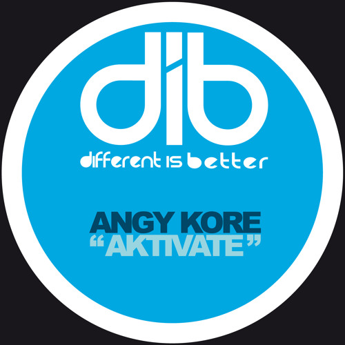 AnGy KoRe - Aktivate (original mix) dib004