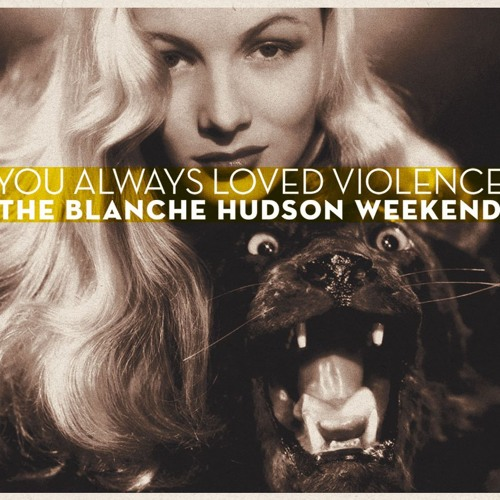 The Blanche Hudson Weekend - The Bitterest Clash