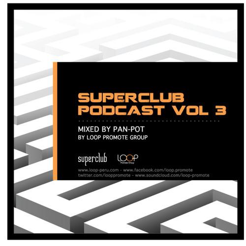 SUPERCLUB PODCAST VOL.3 > PAN-POT