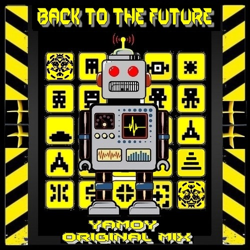 YAMOY - BACK TO THE FUTURE (Original Mix) ★★FREE DOWNLOAD★★