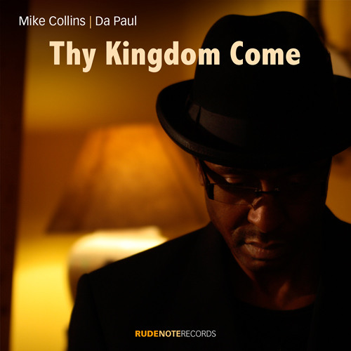 Thy Kingdom Come - Mike Collins & Da Paul