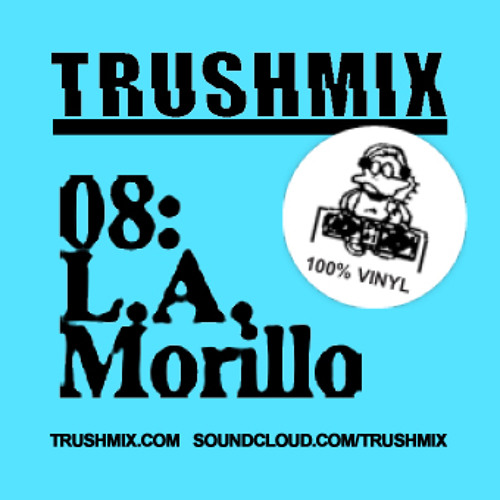 Trushmix 08: L.A. Morillo