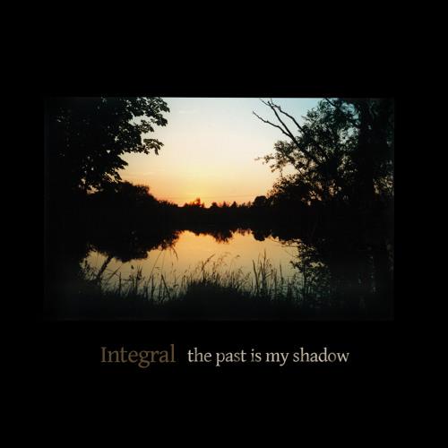 Integral: Radio Sehnsucht [The Past Is My Shadow - Tympanik Audio 2011]