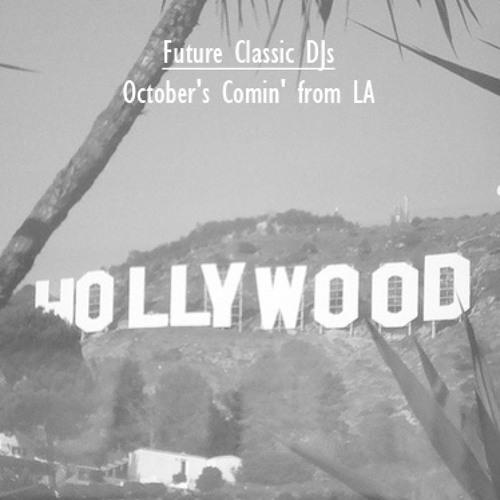 Future Classic DJs - October's comin' from LA - 2011