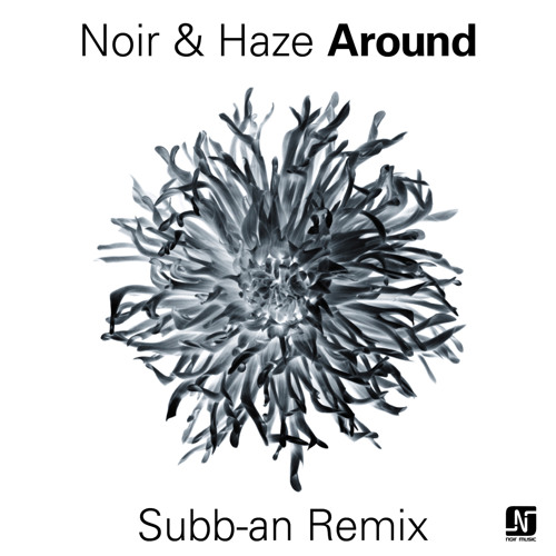 Noir & Haze - Around [Subb-an Remix] - Noir Music (128kbit)