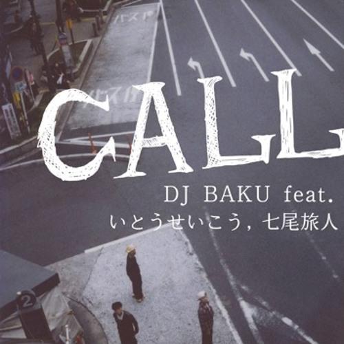 DJ BAKU feat. いとうせいこう、七尾旅人「CALL」 sample