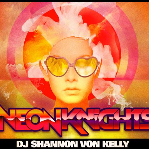 DJ Shannon von Kelly - Neon Knights Livemix #1