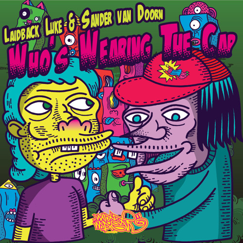 Laidback Luke & Sander van Doorn - Who's Wearing The Cap (Original Mix)