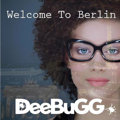 DeeBuGG - Welcome To Berlin