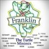 FRANKLIN - THE TURTLE MINIMIX (RE-EDIT)