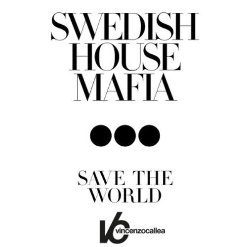 "Swedish House Mafia  ""Save The  World""  (Vincenzo Callea Re-Touch) teaser"