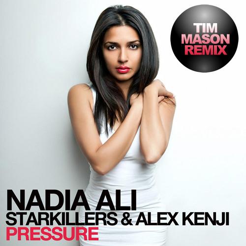 Nadia Ali, Starkillers & Alex Kenji - Pressure (Tim Mason Remix)