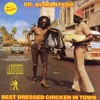 Best dressed chicken in town.....( i suck at song titles!!)