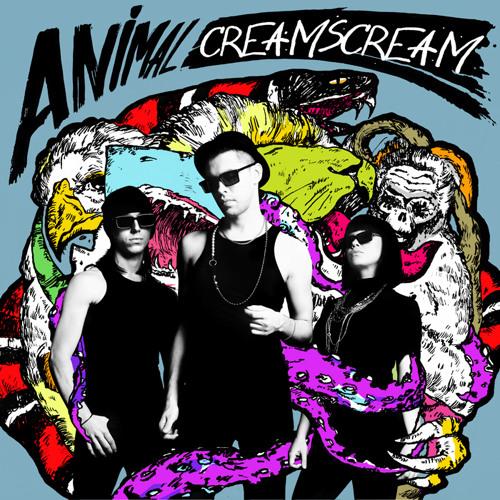 Creamscream - Animal   ( produced by K. Bichan )