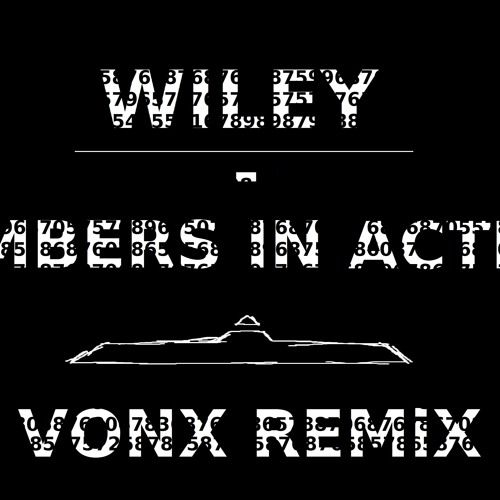 Wiley-Numbers in action (VONX remix)