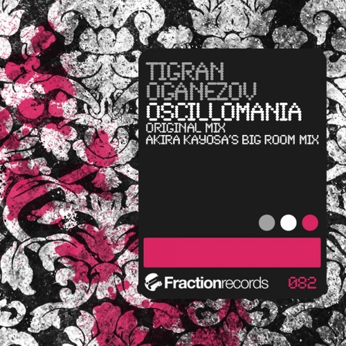 Tigran Oganezov - Oscillomania (Akira Kayosa's Big Room Mix)