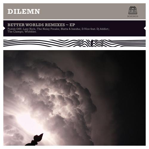 """04 DILEMN """"Better World feat. Youthstar (Blatta & Inesha Remix)"""" snippet"""