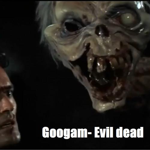 Googam-Evil dead