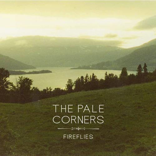 The Pale Corners - Fireflies