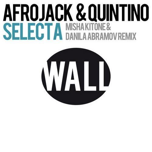 Afrojack & Quintino - Selecta (Misha Kitone & Danila Abramov) [DEMO]