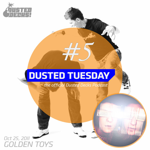 Dusted Tuesday #05 - Golden Toys (Oct 25, 2011)