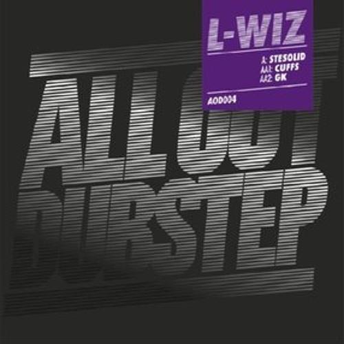 L-Wiz - Cuffs / Stesolid / GK   AOD004 ( ALL OUT DUBSTEP )