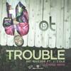Bei Maejor ft. J.Cole - Trouble (OT Beatz dubstep remix)