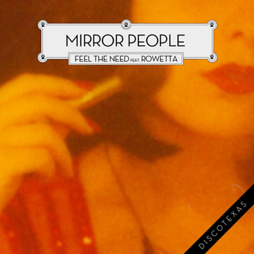 "DT015 - Mirror People - Feel The Need (feat. Rowetta) (12"" / Digital)"