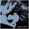 Suis La Lune - Parts Of Emily