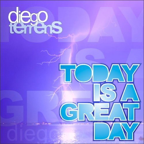 Today is a great day - Diego Terrens (original mix)