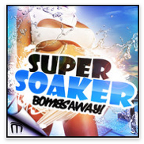 Bombs Away - Supersoaker (Radio Clip)