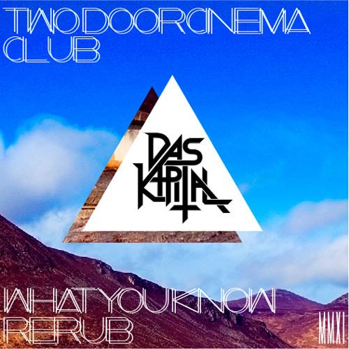Two Door Cinema Club - What You Know (Das Kapital Rerub) *FREE DOWNLOAD*