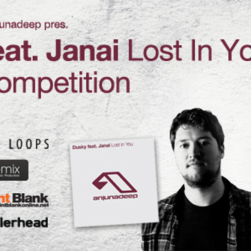 "Dusky feat. Janai ""Lost In You"" - Remix Contest by Findremix & Anjunadeep"