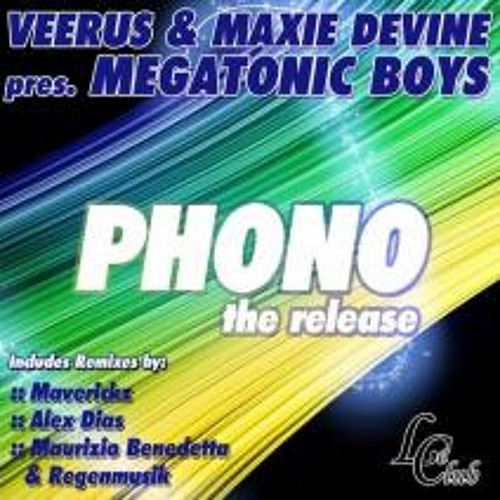 Veerus & Maxie Devine prst Megatonic Boys - Phono (Maverickz remix)