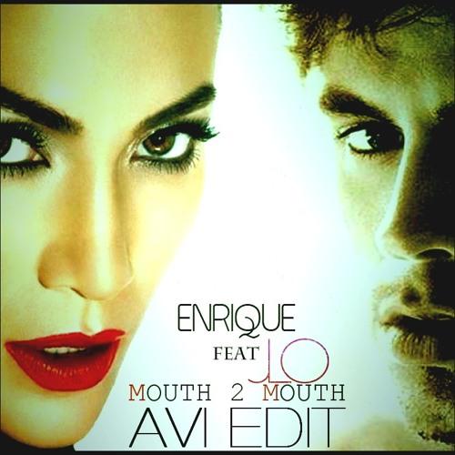Enrique Iglesias - Mouth 2 Mouth feat. Jennifer Lopez (Avi Edit)
