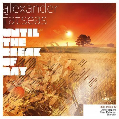 Alexander Fatseas - Until The Break Of Day (Skerdi M Official Remix)