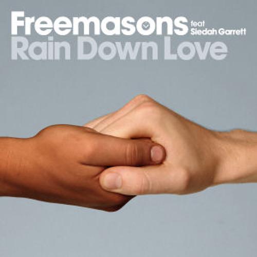 Freemasons feat. Siedah Garrett - Rain Down Love (Julien Kern Remix)