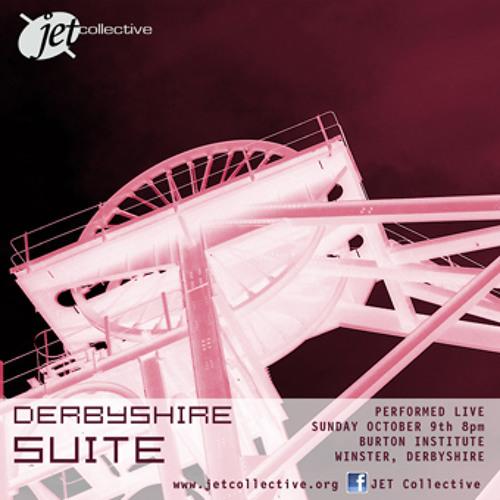 JET COLLECTIVE : Derbyshire Suite - Live at Burton Institute, Winster