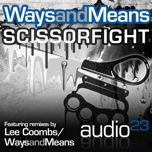 Ways and Means - Scissorfight (Lee Coombs remix)