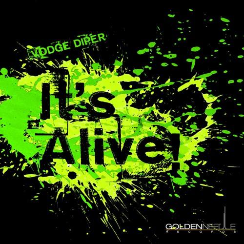 "Vodge Diper ""It's Alive"" (Original) {Out Now!}"