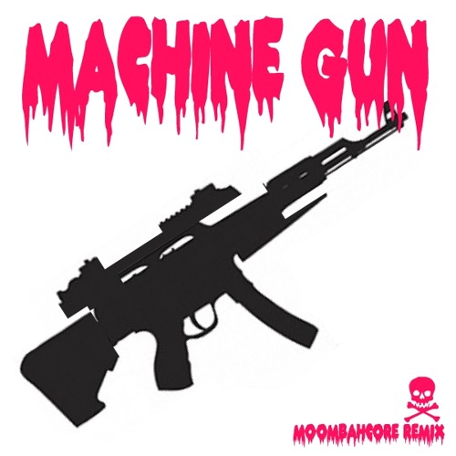 1UP - MACHINE GUN (ZIMO MOOMBAHCORE RMX) FREE DOWNLOAD!