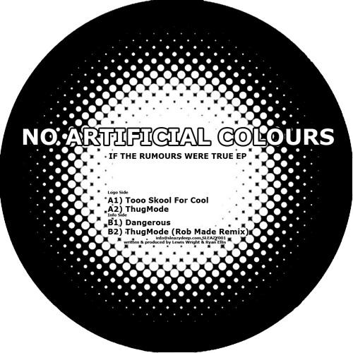 No Artificial Colours - ThugMode (Rob Made Remix) SLEAZY001