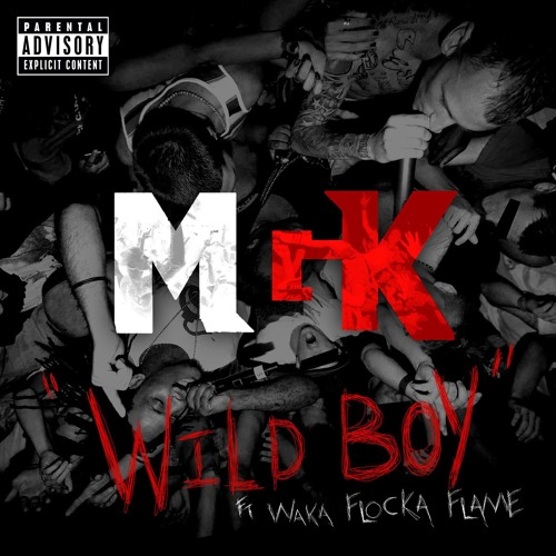 MGK - Wild Boy (ft. Waka Flocka Flame)