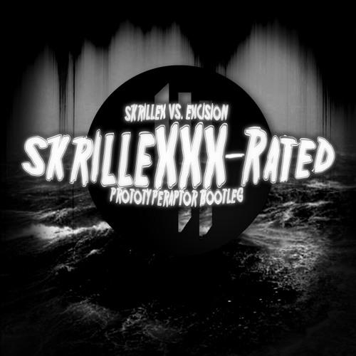 Skrillex vs Excision - SkrilleXXX-Rated(PrototypeRaptor Bootleg)