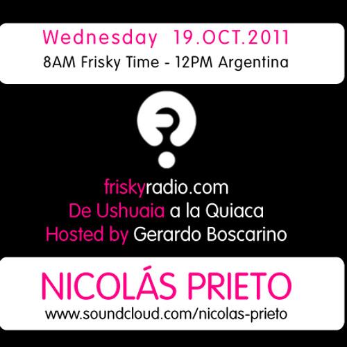 Nicolas Prieto @ De Ushuaia a la Quiaca on Frisky Radio (19.OCT.2011)