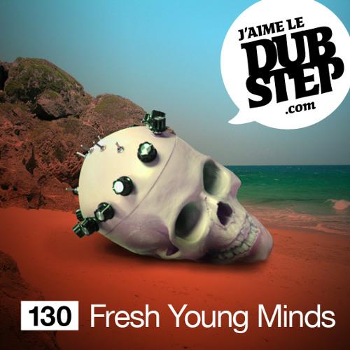Fresh Young Minds - J'aime Le Dubstep #130 [[mix]]
