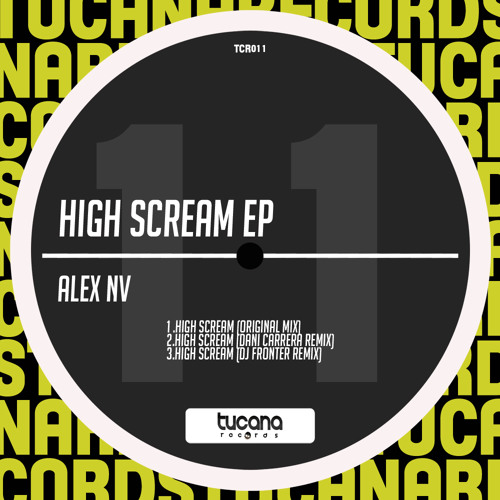 Alex NV - High Scream (Original Mix) [Tucana Records] CUT ✂ (01/12/2011)