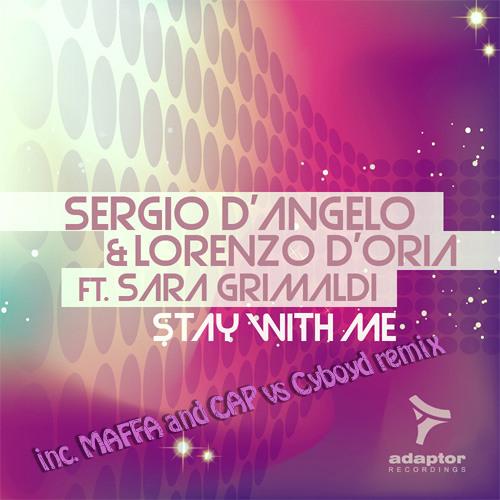 Sergio D'Angelo & Lorenzo D'Oria Feat Sara Grimaldi - Stay With Me (MAFFA AND CAP vs Cyboyd remix)